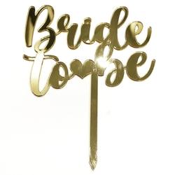 Diğer - Pleksi pasta süsü BRIDE TO BE-1 Gold;12*16 cm