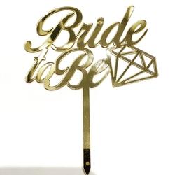 Diğer - Pleksi pasta süsü BRIDE TO BE-2 Gold;12*16 cm