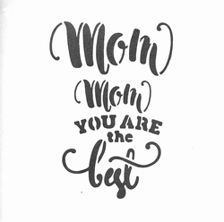 Diğer - Stencil Mom You are the Best; 15*15 cm